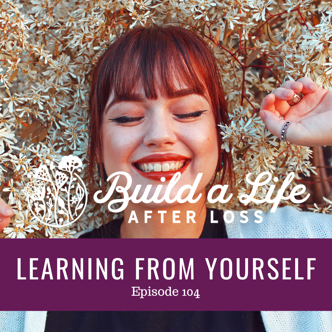 """Featured image for """"Ep #104 Learning from Yourself"""""""